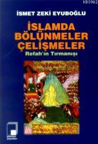 İslamda Bölünmeler Çelişmeler; Refahın Tırmanışı