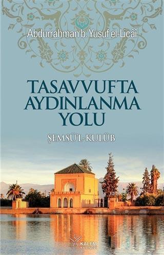 Tasavvufta Aydınlanma Yolu; Şemsü'l-Kulüb