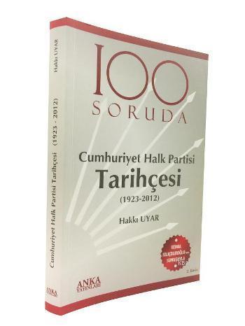 100 Soruda Cumhuriyet Halk Partisi Tarihçesi; (1923 - 2012)