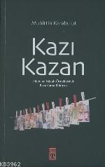 Kazı Kazan; Hiciv ve Mizah Örnekleriyle Pazarlama Dünyası