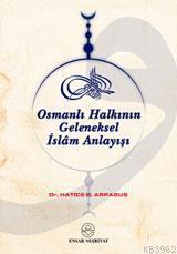 Osmanlı Halkının Geleneksel İslâm Anlayışı
