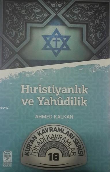 Hıristiyanlık ve Yahudilik; Kur'an Kavramları Serisi - İtikadi Kavramlar 16