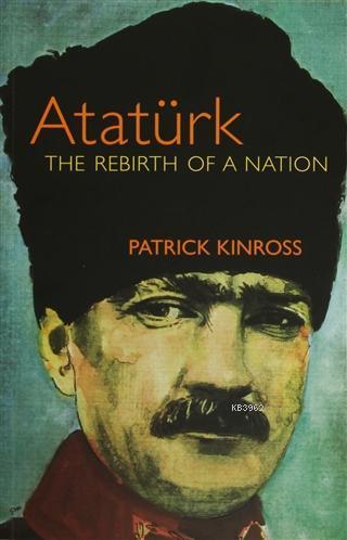 Atatürk : The Rebirth of a Nation