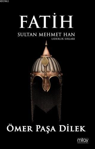 Fatih Sultan Mehmet Han; Liderlik Sırları