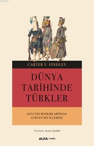 Dünya Tarihinde Türkler; Asya'nın Bozkırlarından Avrupa'nın İçlerine