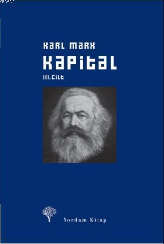 Kapital Cilt: III (Ciltli); Ekonomi Politiğin Eleştirisi