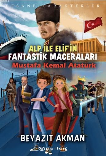Mustafa Kemal Atatürk; Alp İle Elif'in Fantastik Maceraları