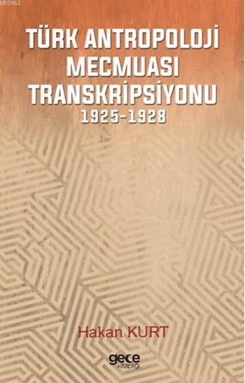 Türk Antropoloji Mecmuası Transkripsiyonu; 1925-1928