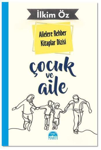 Ailelere Rehber Kitaplar Dizisi: Çocuk ve Aile