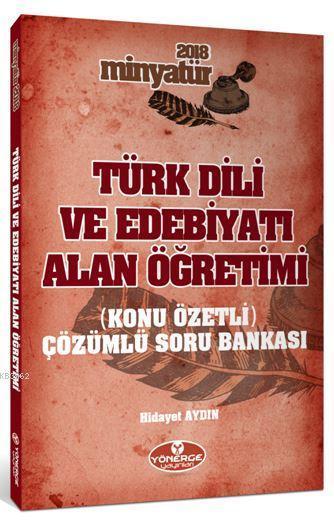 Türk Dili ve Edebiyatı Alan Öğretimi Konu Özetli Tamamı Çözümlü Soru Bankası