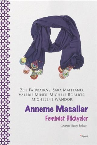 Anneme Masallar; Feminist Hikayeler
