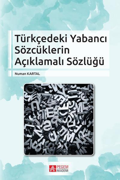 Türkçedeki Yabancı Sözcüklerin Açıklamalı Sözlüğü