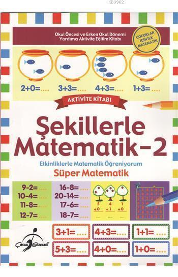 Şekillerle Matematik 2; Etkinliklerle Matematik Öğreniyorum - Süper Matematik