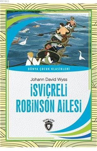 İsviçreli Robinson Ailesi - Dünya Çocuk Klasikleri