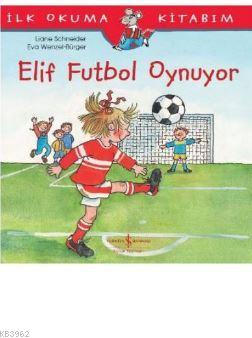 Elif Futbol Oynuyor; İlk Okuma Kitabım