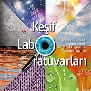 Keşif Laboratuvarları; Dört Bir Yanınızdaki Şaşırtıcı Bilimsel Gerçekleri Araştırmanın 150'den Fazla Yolu