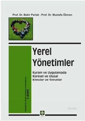 Yerel Yönetimler; Kuram ve Uygulamada Küresel ve Ulusal Konular ve Sorunlar