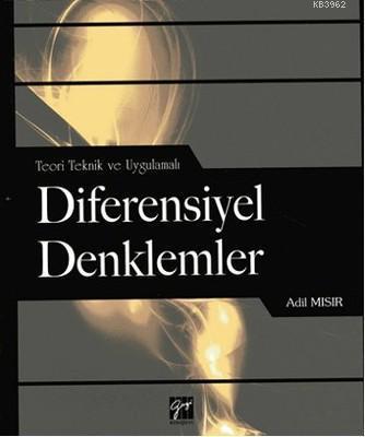 Diferensiyel Denklemler; Teori ve Teknik Uygulamalı
