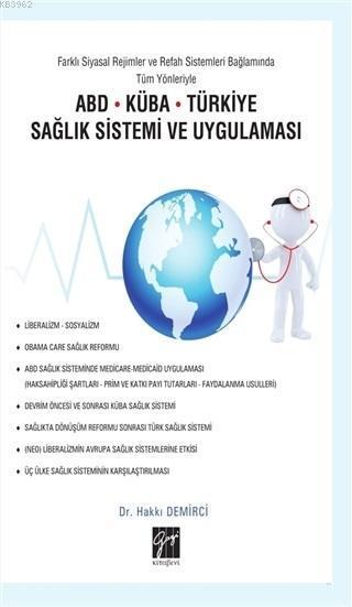 Farklı Siyasal Rejimler ve Refah Sistemleri Bağlamında Tüm Yönleriyle ABD Küba Türkiye Sağlık Sistemi ve Uygulaması