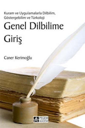 Genel Dilbilime Giriş; Kuram ve Uygulamalarla Dilbilim, Göstergebilim ve Türkoloji