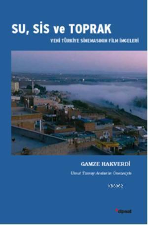 Su, Sis ve Toprak; Yeni Türkiye Sinemasının film İmgeleri