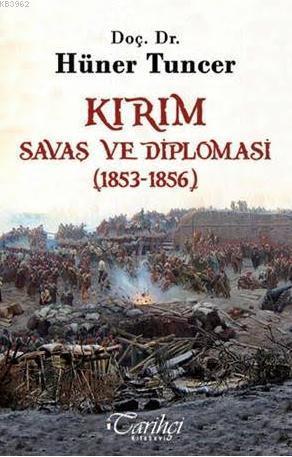 Kırım; Savaş ve Diplomasi  (1853-1856)