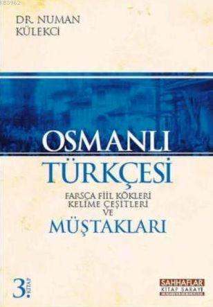 Osmanlı Türkçesi; Farsça Fiil Kökleri Kelime Çeşitleri ve Müştakları