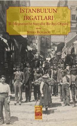 İstanbul'un Irgatlari; II. Meşrutiyet'te Sosyalist Bir İşçi Örgütü