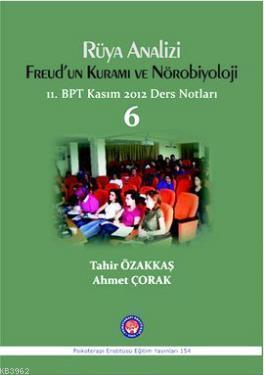 Rüya Analizi Freud'un Kuramı ve Nörobiyoloji; 11. BPT Kasım 2012 Ders Notları 6