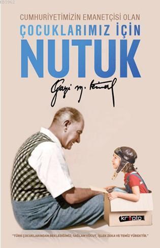 Çocuklarımız İçin Nutuk; Mustafa Kemal Atatürk