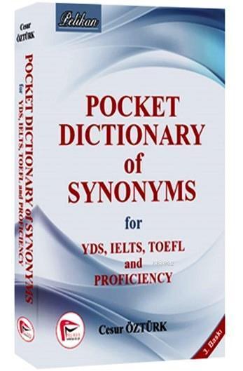 Pocket Dictionary of Synonsyms for YDS, TOEFL, IELTS and Proficiency