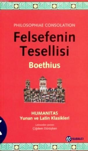 Felsefenin Tesellisi; Humanitas Yunan ve Latin Klasikleri