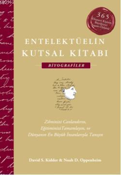 Entelektüelin Kutsal Kitabı: Biyografiler (Ciltli); 365 Efsanevi Kişinin Büyüleyici Yaşam Öyküsü