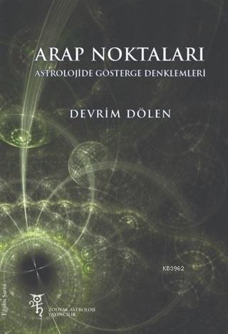 Arap Noktaları; Astrolojide Gösterge Denklemleri
