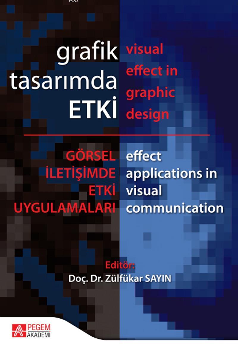Grafik Tasarımda Etki; Görsel İletişimde Etki Uygulamaları