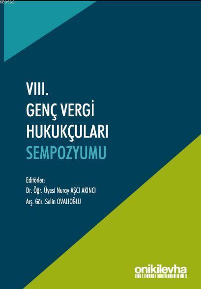 VIII. Genç Vergi Hukukçuları Sempozyumu; (Bildiri Kitabı)