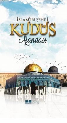 Kudüs Ajandası (Ciltli); İslam'ın Şehri