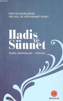 Hadis ve Sünnet; Temel Kavramlar - Tarihçe