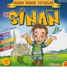 Ben Mimar Sinan; Adam Olmuş Çocuklar Serisi 8