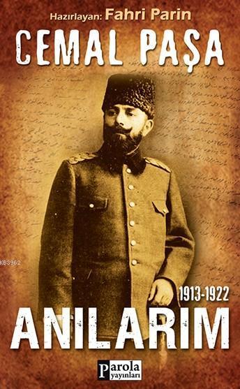 Cemal Paşa; Anılarım (1913-1922)