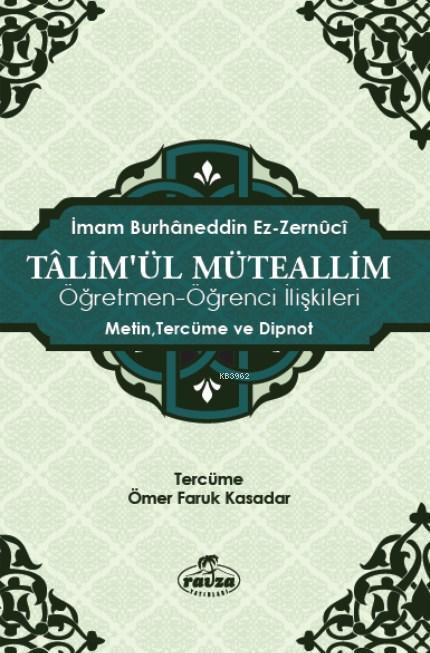 Talimü'l Müteallim / Öğrenci-Öğretmen İlişkileri; Metin, Tercüme ve Dipnot