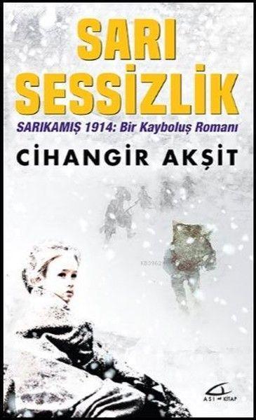 Sarı Sessizlik; Sarıkamış 1914: Bir Kayboluş Romanı