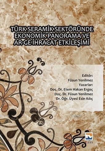 Türk Seramik Sektöründe Ekonomik Panorama Ve Ar-Ge İhracat Etkileşimi