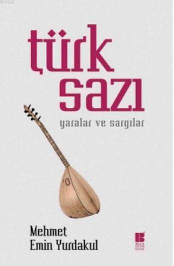 Türk Sazı; Yaralar ve Sargılar