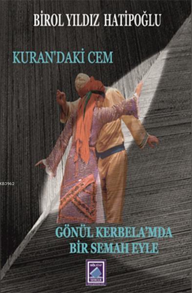 Kuran'da ki Cem/Gönül - Kerbela'mda Bir Semah Eyle