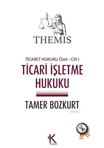 Themis Ticari İşletme Hukuku; Ticaret Hukuku Özet Cilt I