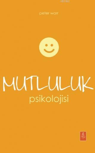 Mutluluk Psikolojisi - The Psychology Of Happiness