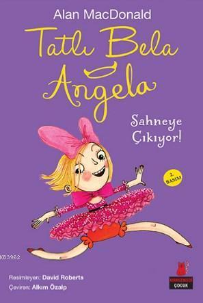 Tatlı Bela Angela Sahneye Çıkıyor!