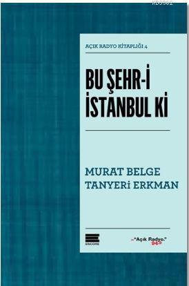 Bu Şehr-i İstanbul ki; Açık Radyo Kitaplığı 4