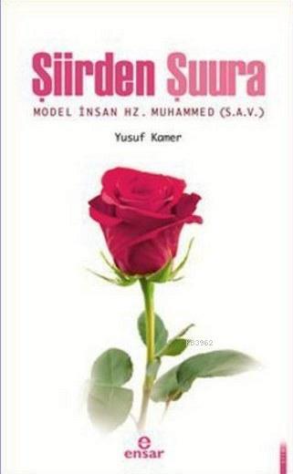 Şiirden Şuura; Model İnsan Hz. Muhammed s.a.v.